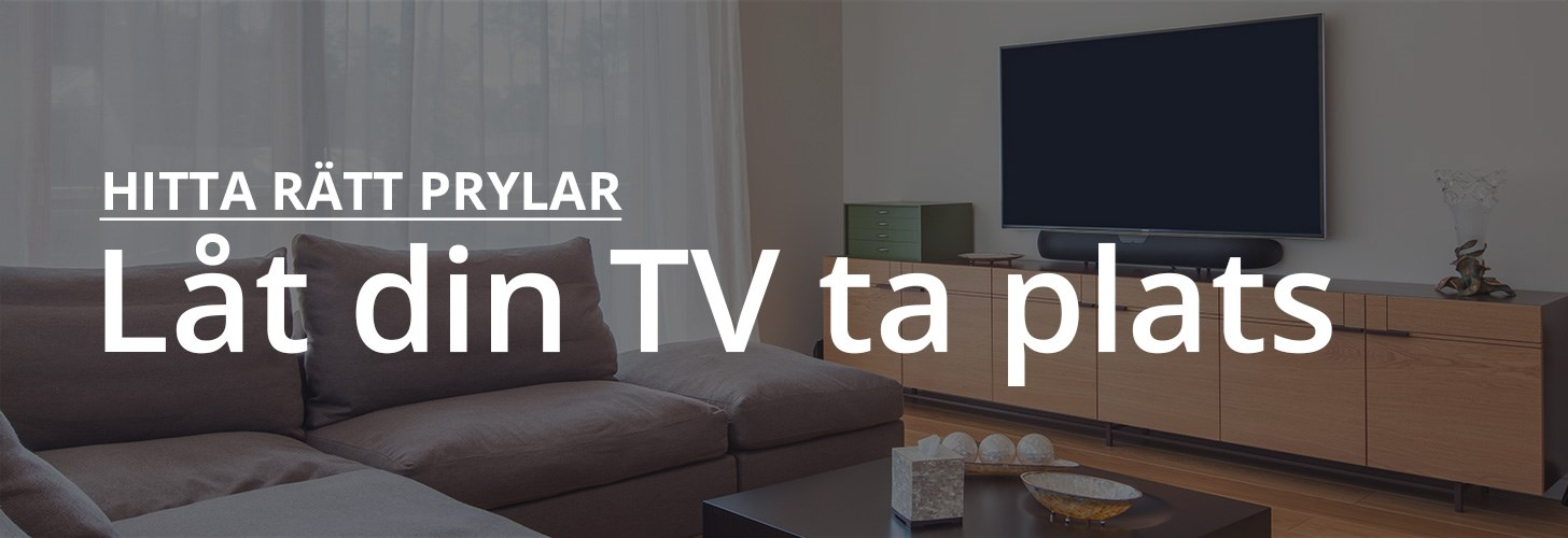 Hitta rätt prylar för din TV-placering