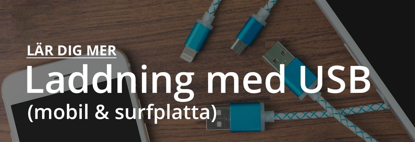 Lär dig mer om laddning med med USB för mobil och surfplatta