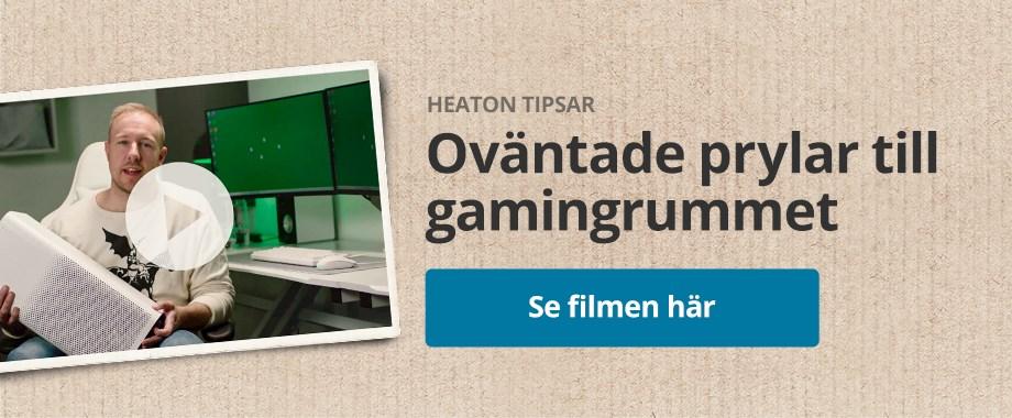 Heaton guidar - Saker du inte visste ditt gamingrum behövde